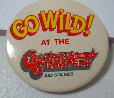 1985 Calgary Stampede Pin Go Wild At The Calgary Stampede