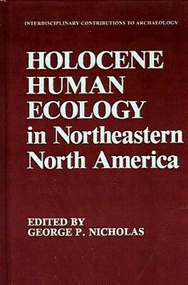"""NEW $119 Holocene Human Ecology in Northeastern """"Stone Age Indian"""" America"""
