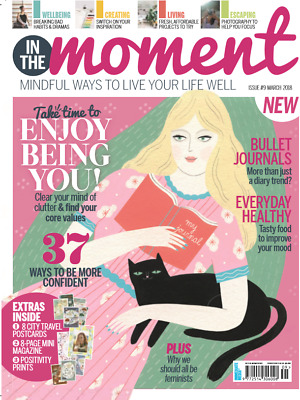 In the Moment  Magazine March 2018 Issue 9 Mindful Way To Live Your Life Well