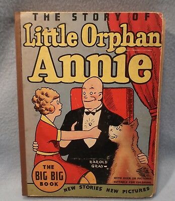 The Story of Little Orphan Annie—The Big Big Book—Over 150 pictures—by Harold Gr