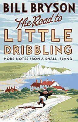 The Road to Little Dribbling: More Notes from  by Bill Bryson New Paperback Book