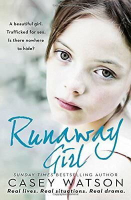 Runaway Girl: A beautiful girl. Trafficked fo by Casey Watson New Paperback Book