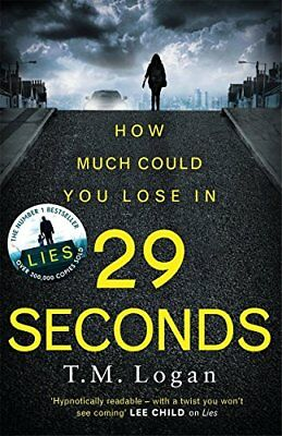29 Seconds: If you loved LIES, try the new grip by T.M. Logan New Paperback Book
