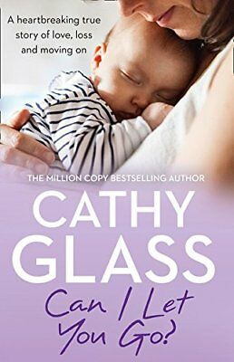 Can I Let You Go?: A heartbreaking true story  by Cathy Glass New Paperback Book