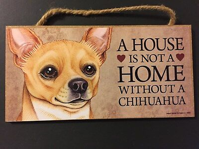 "A House Is Not A Home Without A Chihuahua  5"" X 10"" Wood Dog Sign Plaque"