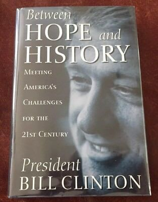 Bill Clinton Signed Autograph Between Hope And History Signed While President