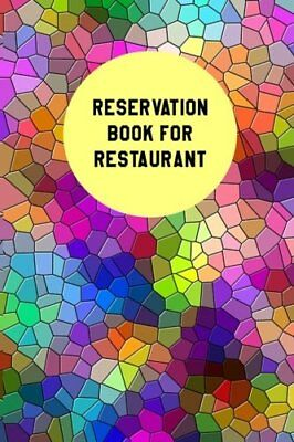 "Reservation Book For Restaurant Restaurant Reservation Book|6"" x 9""100 Pages"