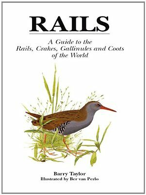 Rails - A Guide to the Rails, Crakes, Gallinules and Coots of the World!