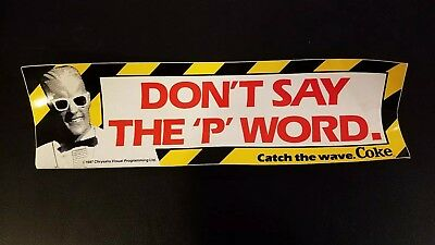 Vintage Don't Say The 'P' Word Bumper sticker 1987