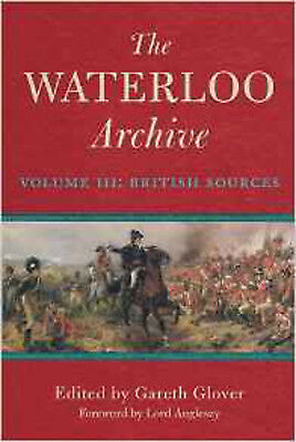 The Waterloo Archive: British Sources v. 3, New, Gareth Glover Book