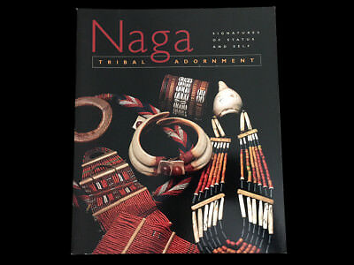 Naga Tribal Adornment  Signatures Of Status And Self  Exhibit Catalogue 2003
