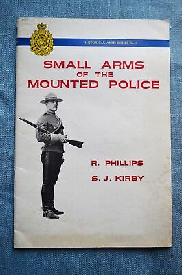 Small Arms of the Mounted Police, by R. Phillips and S. J. Kirby
