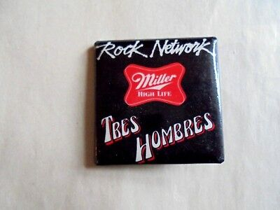 Vintage Miller High Life Beer Rock Network Tres Hombres Advertising Pinback