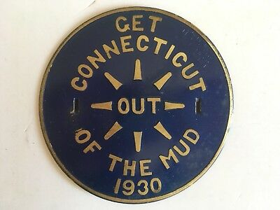1930 Get Connecticut Out Of The Mud License Plate Topper NICEST ONE YOU'LL FIND!