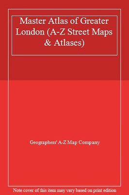 Master Atlas of Greater London (A-Z Street Maps & Atlases) By G .9780850397574