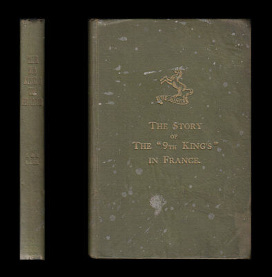 STORY OF THE 9TH KING'S IN FRANCE 1914-18 Liverpool Regiment SOMME Cambrai YPRES