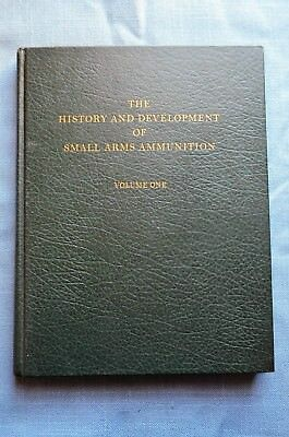 The History and Development of Small Arms Ammunition, Vol. I, by George A. Hoyem