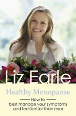 Healthy Menopause: How to best manage your symptoms and feel better than ever (W