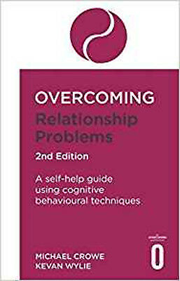 Overcoming Relationship Problems 2nd Edition: A self-help guide using cognitive