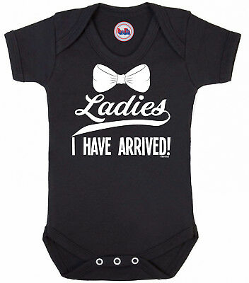 Funny boys or girls BABYGROW 'LADIES I HAVE ARRIVED' Vest Baby Clothes