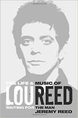 Waiting for the Man: The Life & Career of Lou Reed, New, Reed, Jeremy Book