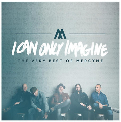 MercyMe - I Can Only Imagine: The Very Best of (CD) • NEW • Greatest Hits