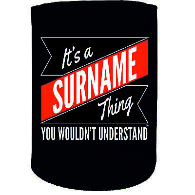 Stubby Holder - Your Surname Thing  Personalised - Funny Novelty Christmas Gift