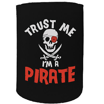 Stubby Holder - Trust Me Im A Pirate - Funny Novelty Birthday Gift Joke Beer Can