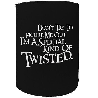 Stubby Holder - Im Special Kind Of Twisted - Funny Novelty Birthday Gift Joke