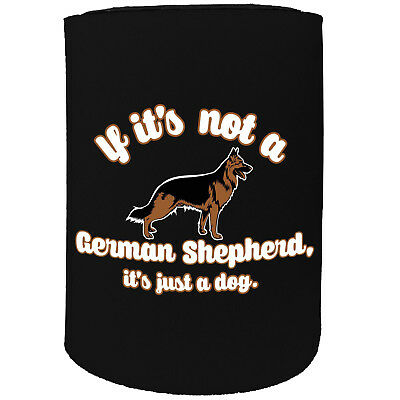 Stubby Holder If Its Not Germanshepard Dog Puppy Funny Novelty Christmas Gift