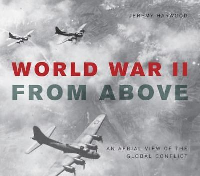 World War II from Above : An Aerial View of the Global Conflict