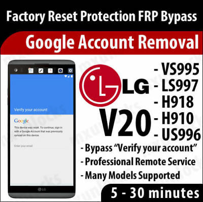 Remote Service Google Account Removal FOR ALL LG STYLO 2/3 G3 G4 G5 G6 V10 V20 E