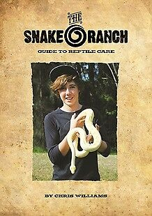 Snake Ranch A Guide To Reptile Care Book By Chris Williams