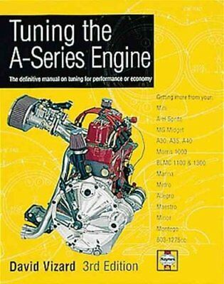 Tuning the A-Series Engine : The Definitive Manual on Tuning for Performance...