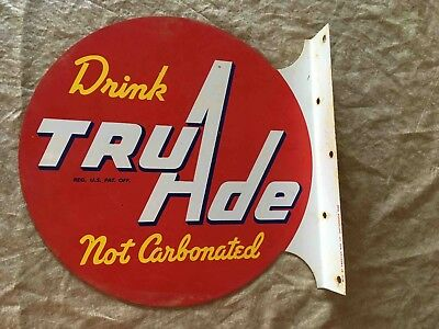 Vintage Drink Tru-Ade Not Carbonated 2 Sided Flange Advertising Soda Sign