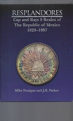 RESPLANDORES Cap & Ray 8 Reales the Republic of Mexico 1823-1897 by Mike Dunigan