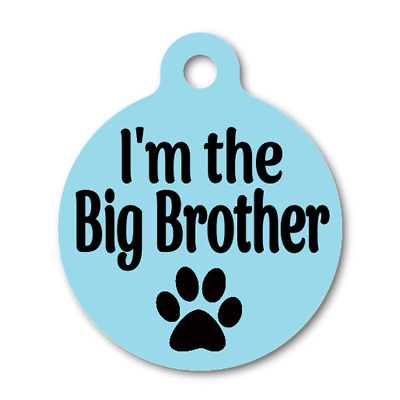 I'm the Big Brother-Funny-Personalized Pet ID Tag for Dog & Cat Collars