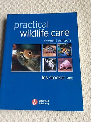 Practical Wildlife Care 2nd Edition by Les Stocker MBE Blackwell Publishing