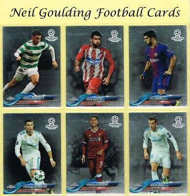 Champions League CHROME 2017-2018 ☆ Football Cards ☆ #1 to #99