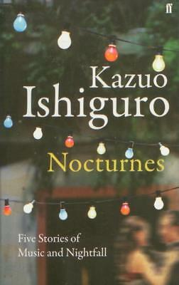 Nocturnes Kazuo Ishiguro (Faber And Faber 2008) Short Fiction/used/pb Very Good