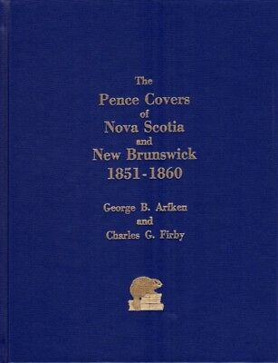THE PENCE COVERS of NOVA SCOTIA and NEW BRUNSWICK 1851-1860 (Book) - NEW PRICE