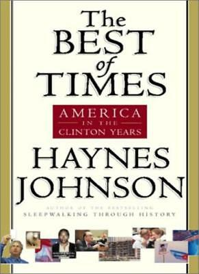 The Best of Times: America in the Age of Clinton By Haynes Bonner Johnson