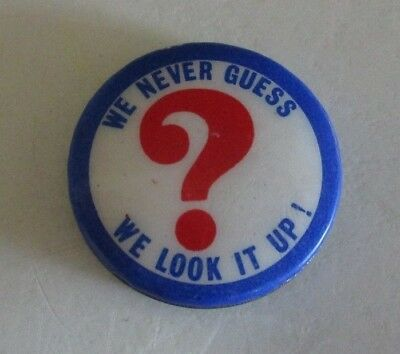 Question Mark Badge - 'We Never Guess. We Look it Up!' - Encyclopedia - 1970s