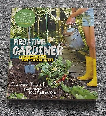 High Quality *NEW* First Time Gardener By Frances Tophill From ITVu0027s Love Your Garden