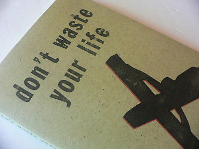 Dont Waste Your Life By John Piper 369 Picclick