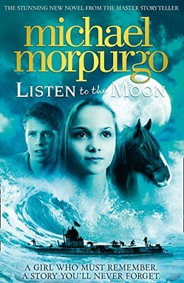 Listen to the Moon by Michael Morpurgo New Paperback Book