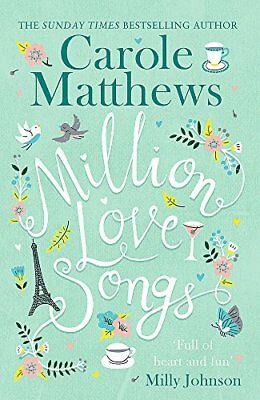 Million Love Songs: The laugh-out-loud and by Carole Matthews New Paperback Book