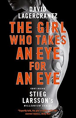 The Girl Who Takes an Eye for an Eye: Co by David Lagercrantz New Paperback Book