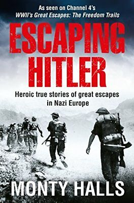 Escaping Hitler: Heroic True Stories of Great  by Monty Halls New Paperback Book