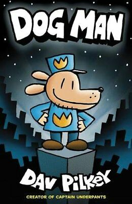 The Adventures of Dog Man: Dog Man by Dav Pilkey New Paperback Book
